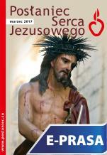 Posłaniec Serca Jezusowego - marzec 2017 - , ks. Stanisław Groń SJ (red. nacz.)