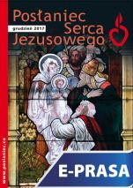 Posłaniec Serca Jezusowego - grudzień 2017 - , ks. Stanisław Groń SJ (red. nacz.)