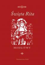 Święta Rita modlitwy - Modlitwy, Praca zbiorowa