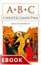ABC chrześcijaństwa - , Alfred Cholewiński SJ