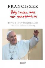 Bóg szuka nas na marginesie - Słowa z Domu Świętej Marty, Papież Franciszek