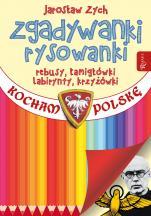 Zgadywanki, rysowanki, łamigłówki, rebusy - Kocham Polskę, Jarosław Zych