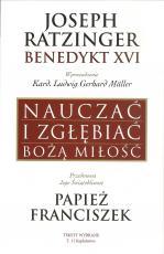 Nauczać i zgłębiać Bożą miłość - Teksty wybrane T. 1/ Kapłaństwo, Joseph Ratzinger, Benedykt XVI