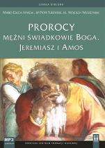 Prorocy -  mężni świadkowie Boga - Jeremiasz i Amos, Mario Cucca OFMCap, bp Piotr Turzyński,  ks. Wojciech Węgrzyniak