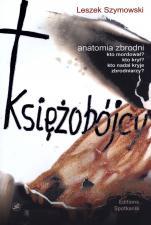 Księżobójcy - Anatomia zbrodni, Leszek Szymowski
