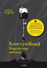 Krew cywilizacji - Biografia ropy naftowej, Andrzej Krajewski