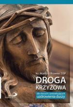 Droga krzyżowa dla chorych  / Outlet - dla chorych i potrzebujących uzdrowienia duszy i ciała, ks. Mariusz Krawiec SSP, Adam Tarczyński
