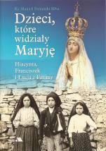 Dzieci, które widziały Maryję  - Hiacynta, Franciszek i Łucja z Fatimy, ks. Manuel Fernando Silva