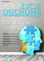 Życie Duchowe nr 99/2019 (Lato) - Poradzić czy zaradzić?, Jacek Siepsiak SJ (red. nacz.)