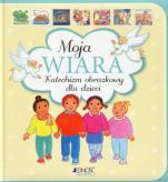 Moja wiara Katechizm obrazkowy dla dzieci - Katechizm obrazkowy dla dzieci, Maïte Roche