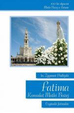 Fatima. Konsulat Matki Bożej - Czytanki fatimskie,