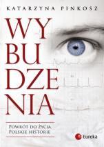 Wybudzenia - Powrót do życia. Polskie historie, Katarzyna Pinkosz