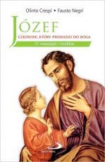 Józef Człowiek, który prowadzi do Boga - Człowiek, który prowadzi do Boga. 31 rozważań i modlitw, ks. Olinto Crespi, Fausto Negri