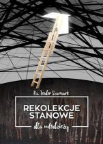 Rekolekcje stanowe dla młodzieży - , ks. Teodor Szarwark