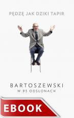 Pędzę jak dziki tapir - Bartoszewski w 93 odsłonach, Marek Zając
