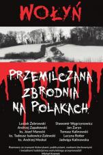 Wołyń - Przemilczana zbrodnia na Polakach, Praca zbiorowa