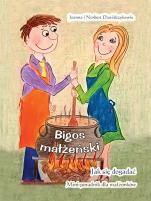 Bigos małżeński - Jak się dogadać. Mini-poradnik dla małżonków, Joanna Dawidczyk, Norbert Dawidczyk