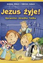 Jezus żyje! - Opowieści dziadka Tadka, Andrea Oldoni, Fabrizio Zubani