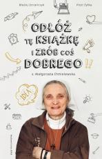 Odłóż tę książkę i zrób coś dobrego - , s. Małgorzata Chmielewska, Błażej Strzelczyk, Piotr Żyłka