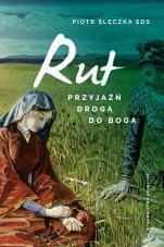 Rut - Przyjaźń drogą do Boga, Piotr Ślęczka SDS