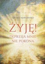 Żyję! - Depresja mnie nie pokona, Gillian Marchenko
