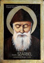 Święty Szarbel - przyjaciel Boga i ludzi - , Bartłomiej Grysa, ks. Mieczysław Piotrowski TChr