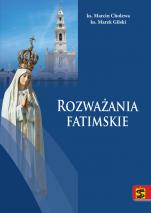 Rozważania fatimskie  - , ks. Marcin Cholewa, ks. Marek Gilski