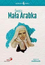 Święta Mała Arabka Skuteczni święci  - , Ewa Stuła