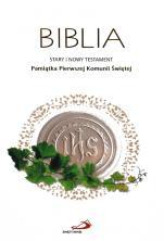 Biblia. Stary i Nowy Testament. Komunia - Pamiątka Pierwszej Komunii Świętej,