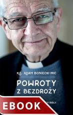 Powroty z bezdroży - Notatki na marginesach Biblii, ks. Adam Boniecki