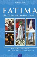 Fatima. Historia objawień i kultu - Pamiątka jubileuszu 100-lecia objawień fatimskich, Marek Balon