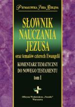 Słownik nauczania Jezusa oraz tematów czterech Ewangelii - Komentarz tematyczny do Nowego Testamentu. Tom I, red. Joel B. Green, Jeannine K. Brown, Nicholas Perrin
