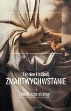 Zmartwychwstanie - Instrukcja obsługi, Fabrice Hadjadj