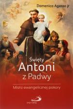 Święty Antoni z Padwy - Mistrz ewangelicznej pokory, Domenico Agasso jr