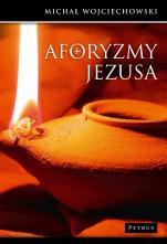 Aforyzmy Jezusa - , Michał Wojciechowski