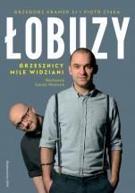 Łobuzy - Grzesznicy mile widziani, Grzegorz Kramer SJ, Łukasz Wojtusik, Piotr Żyłka