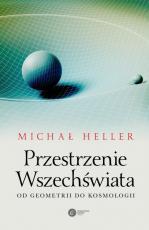 Przestrzenie Wszechświata - Od geometrii do kosmologii, Michał Heller