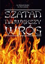 Szatan największy wróg - , ks. Wojciech Kardyś, ks. Piotr Lubecki