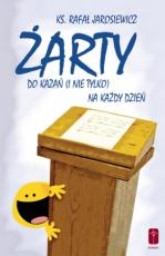 Żarty do kazań (i nie tylko) na każdy dzień - , ks. Rafał Jarosiewicz