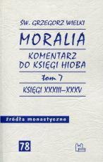 Moralia. Komentarz do Księgi Hioba Tom 7 - Księgi XXXIII-XXXV, św. Grzegorz Wielki