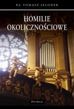 Homilie okolicznościowe 1 - , ks. Tomasz Jelonek