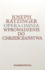 Wprowadzenie do chrześcijaństwa - Opera omnia Tom IV, Joseph Ratzinger