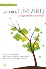 Sztuka umiaru - Jak żyć prosto i szczęśliwie, Antonio Gentili