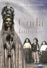 Cuda fatimskie - , Anna Matusiak