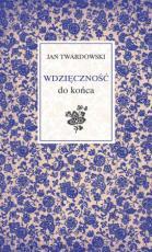 Wdzięczność do końca - , Jan Twardowski