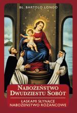 Nabożeństwo dwudziestu sobót  - Łaskami słynące nabożeństwo różańcowe, bł. Bartolo Longo