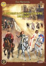 O chrześcijańskiej Europie dzieciom - , Ewa Skarżyńska