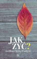 Jak żyć? - według Ojców Pustyni, Jacek Zelek, Szymon Hiżycki OSB