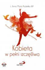 Kobieta w pełni szczęśliwa  - Rozważania na podstawie Litanii loretańskiej, s. Anna Maria Pudełko AP