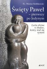 Święty Paweł - pierwszy po Jedynym - Lectio divina o słudze, który stał się synem, ks. Marian Królikowski